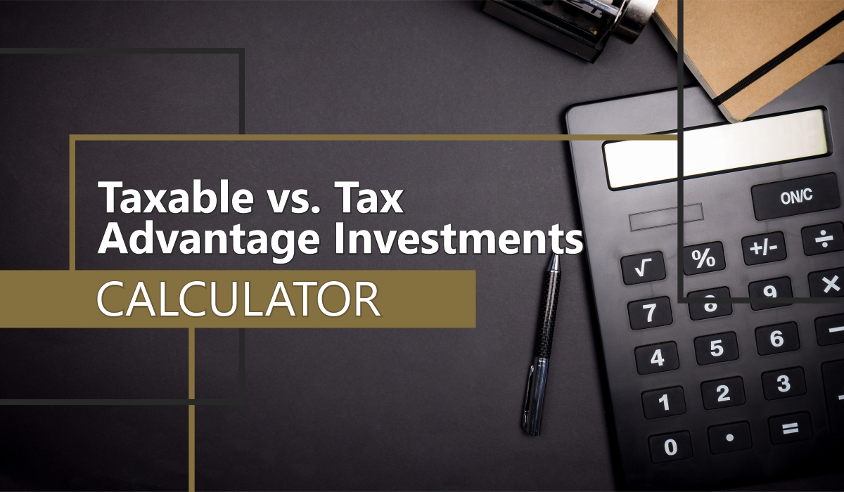 Taxable vs. Tax Advantaged Investments Calculator
