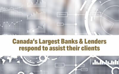 Canada's Largest Banks & Lenders respond to assist their clients