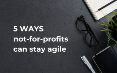 5 ways not-for-profits can stay agile