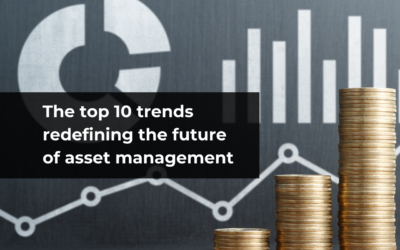 The top 10 trends redefining the future of asset management